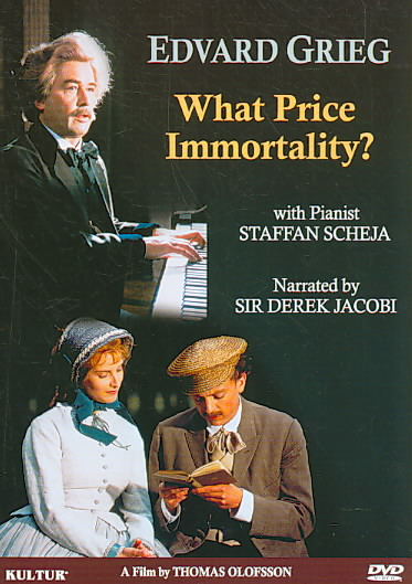 EDVARD GRIEG:WHAT PRICE IMMORTALITY BY SCHEJA,STAFFAN (DVD)