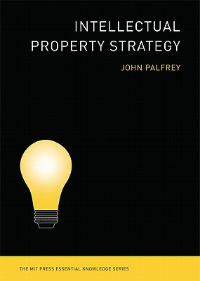 Intellectual Property Strategy By Palfrey, John